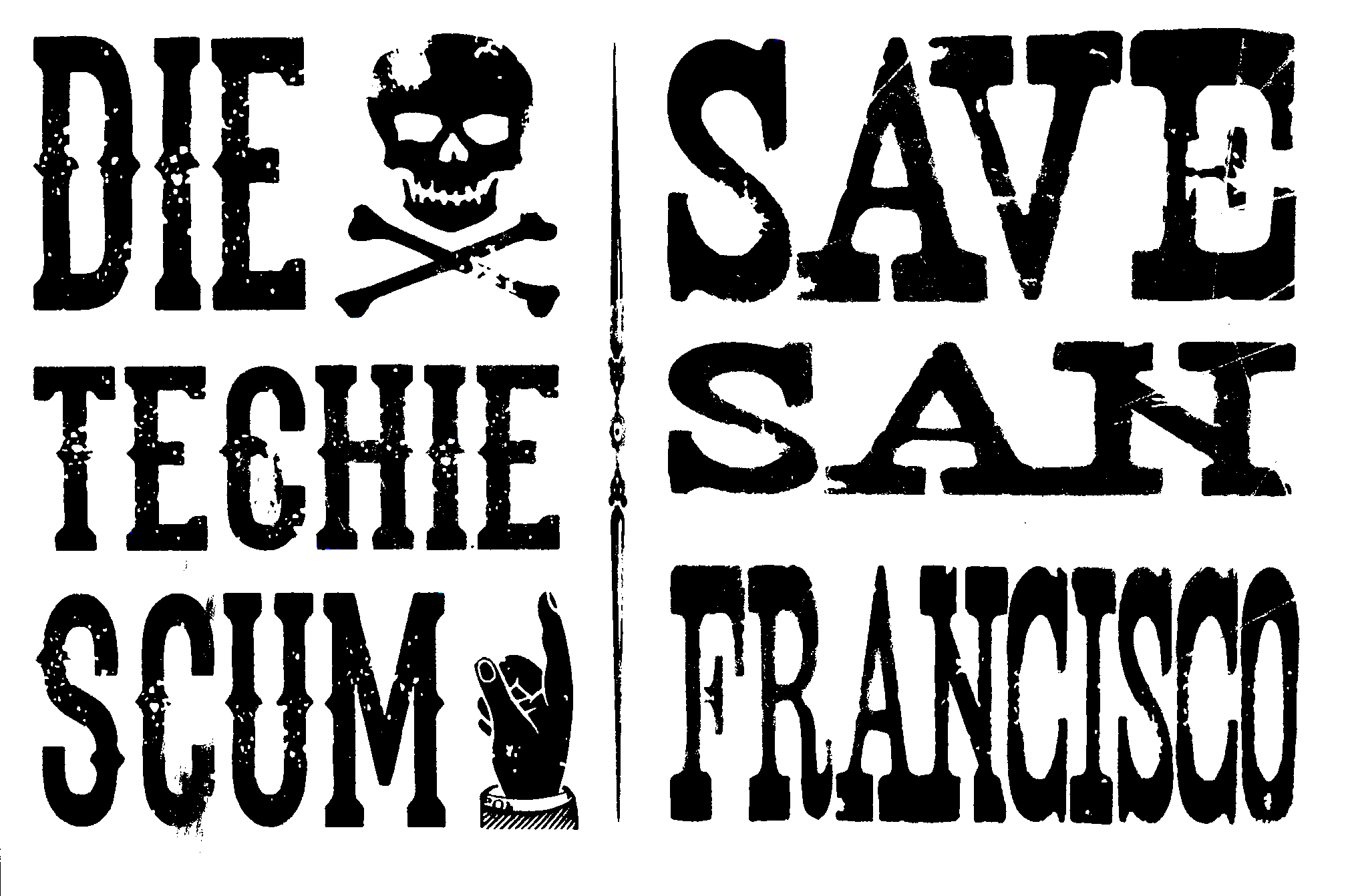 Die Techie Scum! Save San Francisco!